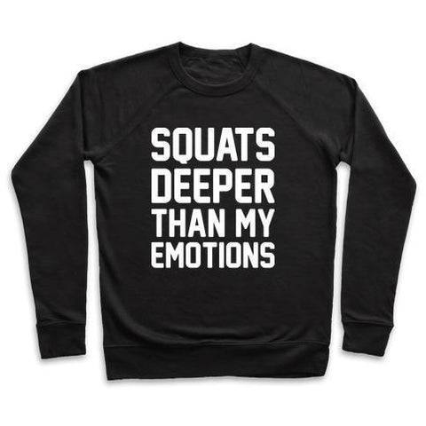 Virgin Teez  Pullover Crewneck Sweatshirt / x-small / Black SQUATS DEEPER THAN MY EMOTIONS CREWNECK SWEATSHIRT