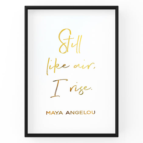 Maya Angelou Quote - Foil Prints