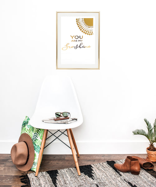 You Are My Sunshine - Foil Print