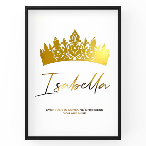Custom Princess Crown Print with Personalised Name | Custom Made | Everyone is someone's Princess | Quote - Foil Print