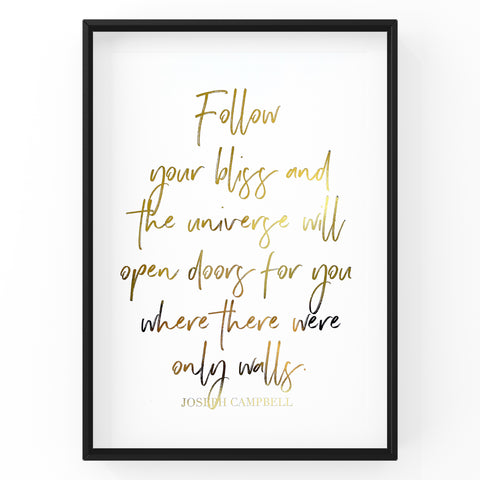 Follow Your Bliss and the Universe - Foil Print