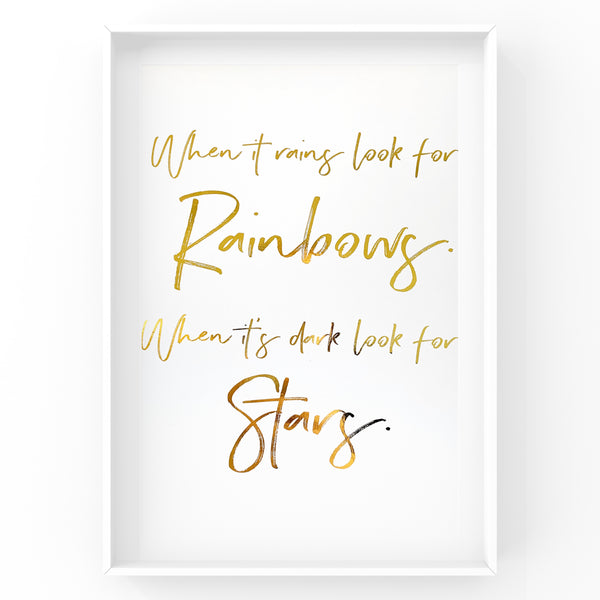 When It Rains Look For Rainbows - Foil Print