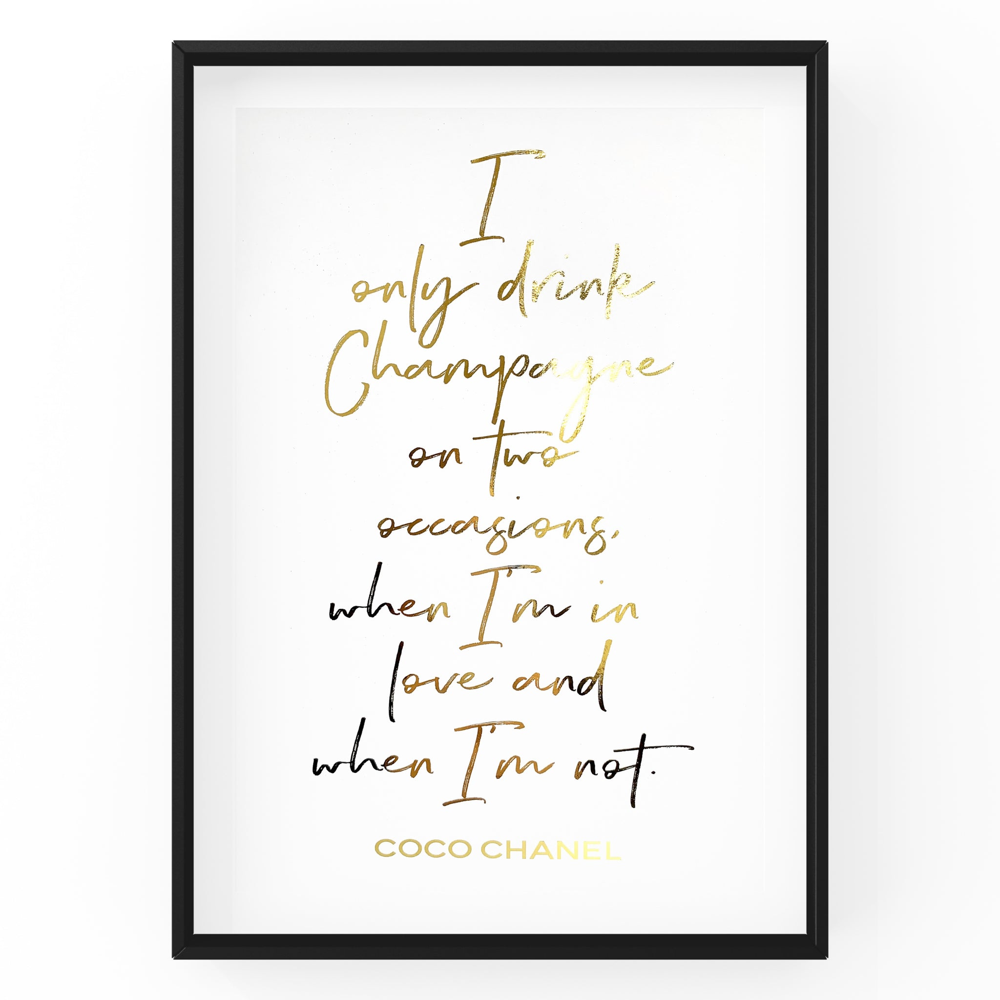 I Only Drink Champagne on Two Occasions - Foil Print