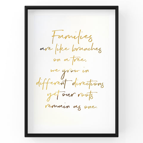 Families are like branches on a tree - Foil Print