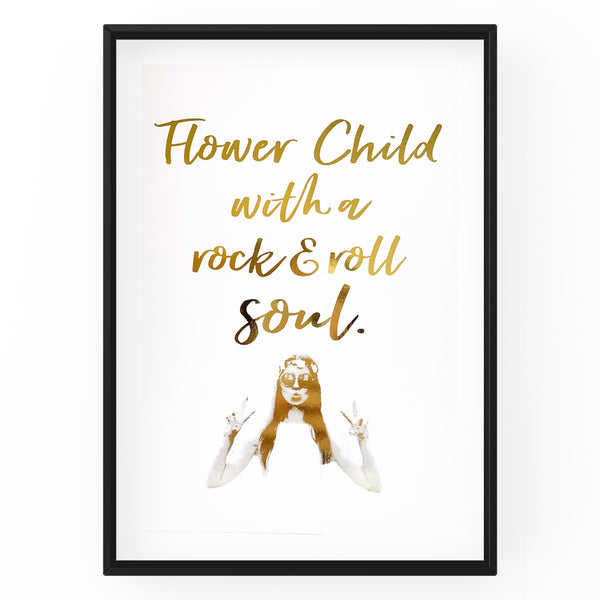 Flower Child With A Rock n Roll Soul & Picture - Foil Print