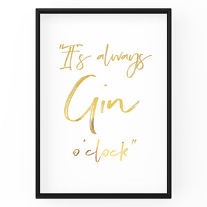 It's always Gin O'clock - Foil Quote