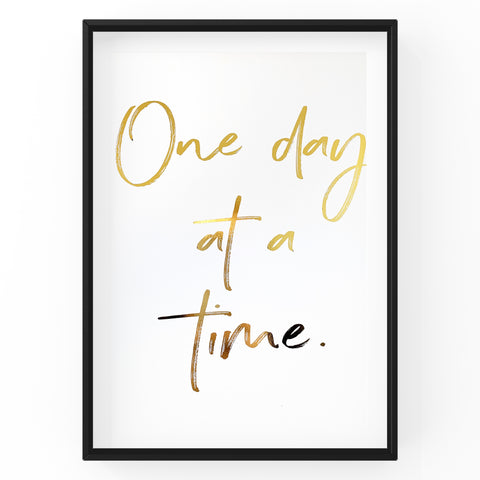 One Day At A Time - Foil Print
