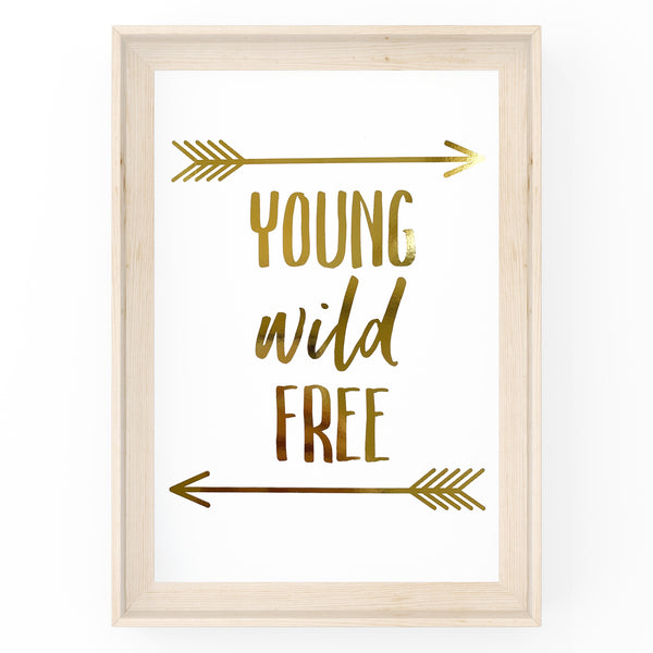 Young Wild Free - Foil Print
