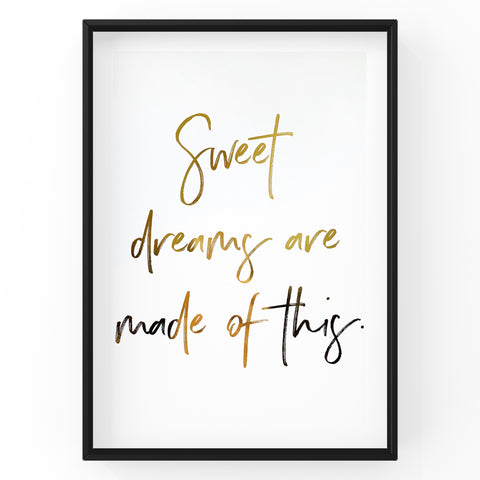 Sweet Dreams Are Made of This - Foil Print