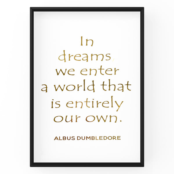 In Dreams We Enter A World That Is Entirely Our Own - Foil Print