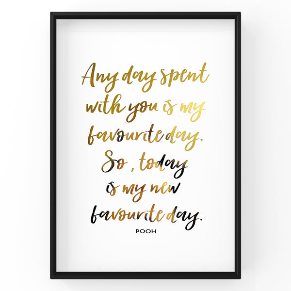 Any Day Spent with You - Foil Print