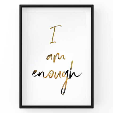 I Am Enough - Foil Print