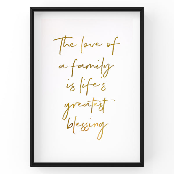 The love of a family is life's greatest blessing - Foil Print