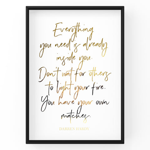 Everything You Need Is Already inside You - Foil Print