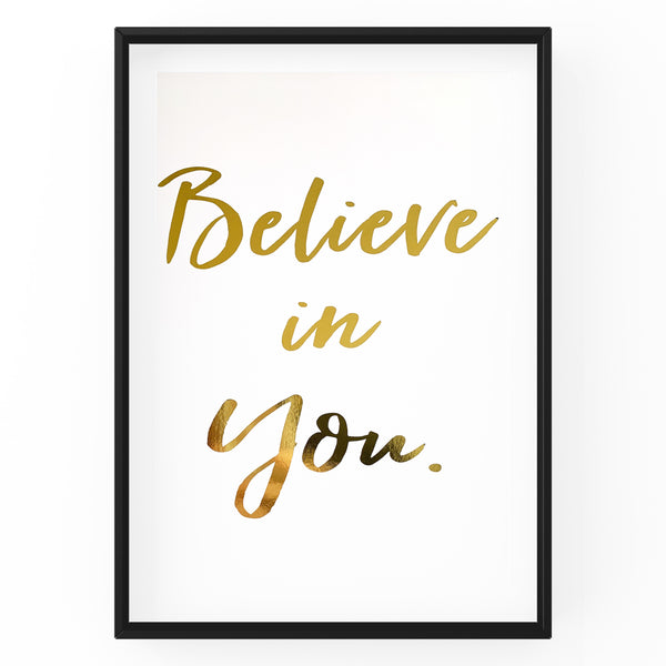Believe In You - Foil Print