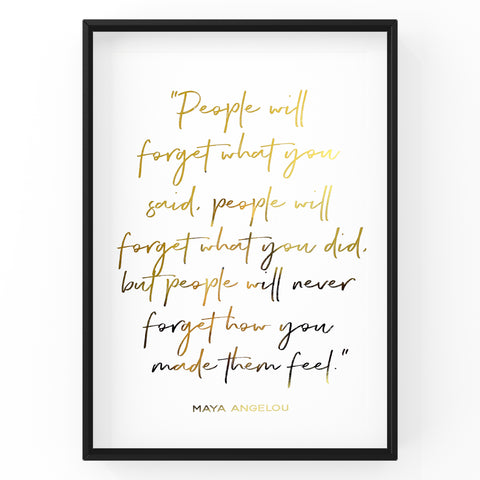 People Will Forget What You Said - Foil Print