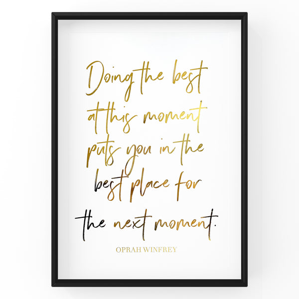 Doing the Best at this Moment - Foil Print