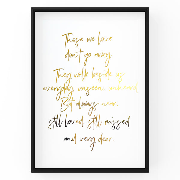 Those We Love Don't Go Away - Foil Print