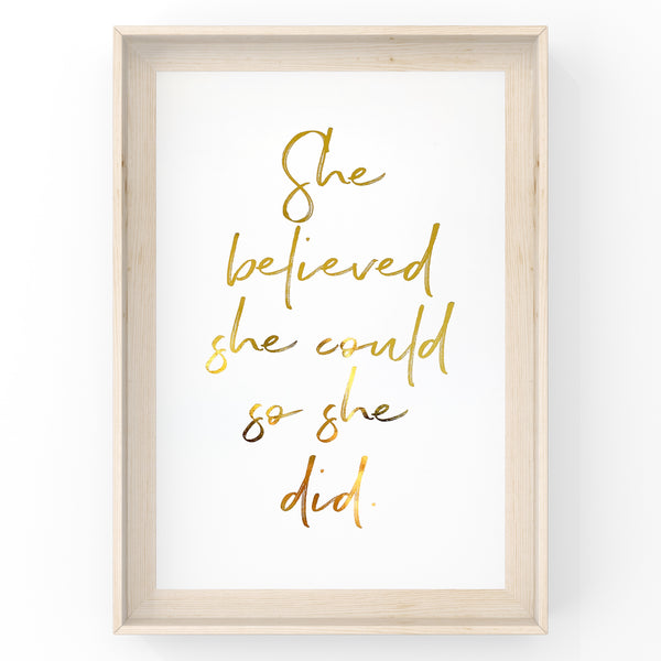 She Believed She Could So She Did - Foil Print