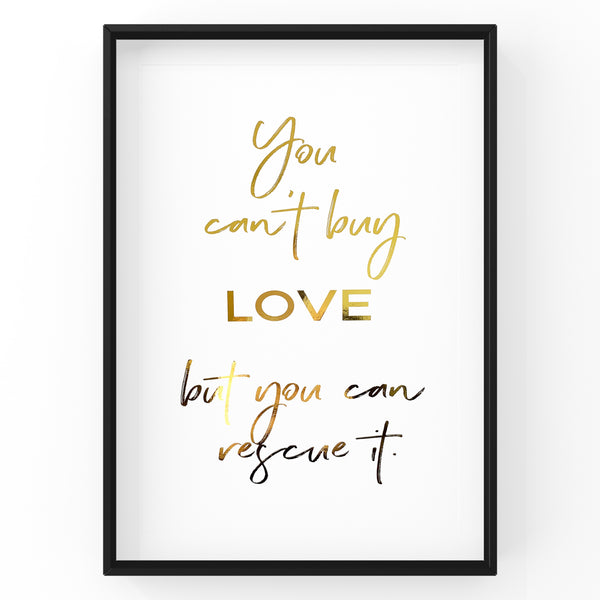 You can't buy love but you can rescue it - Cat Wall Art Foil Prints