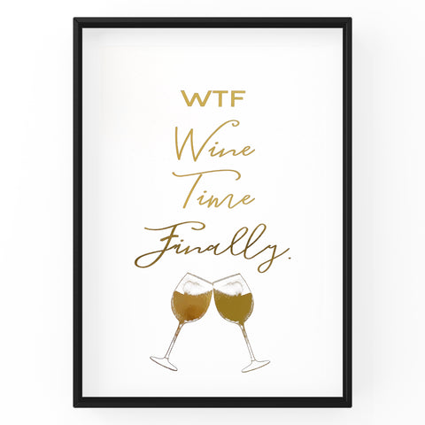 Wine Time Finally - Foil Print