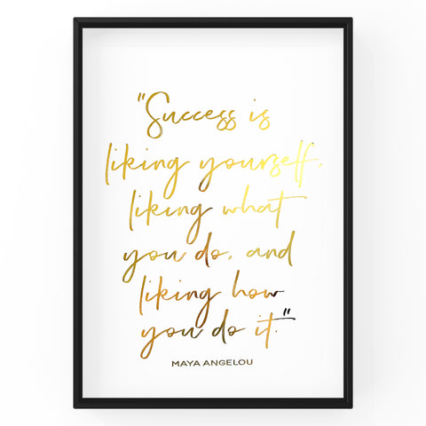 Success is Liking Yourself - Foil Print