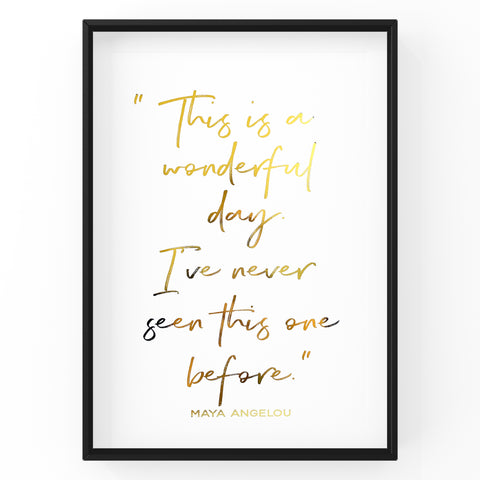 This is a Wonderful Day - Foil Print