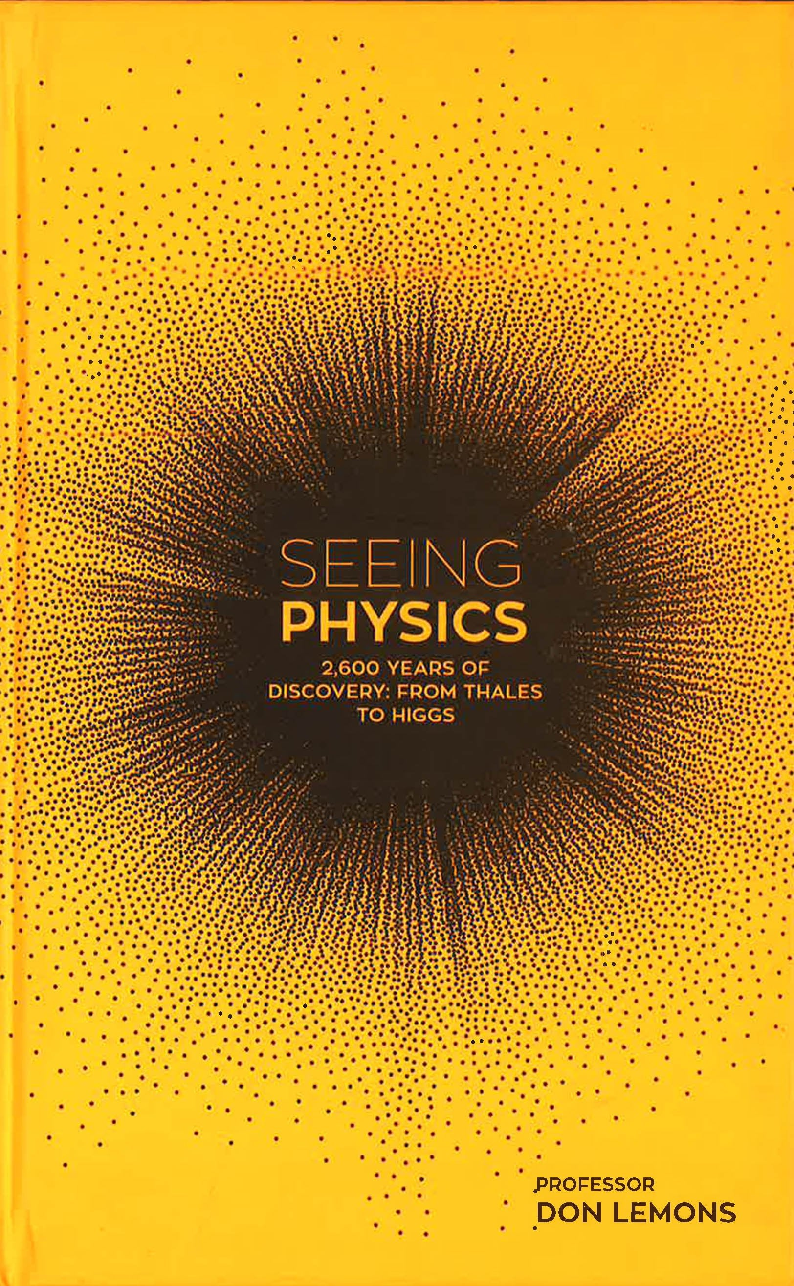 Seeing Physics: 2,600 Years Of Discovery