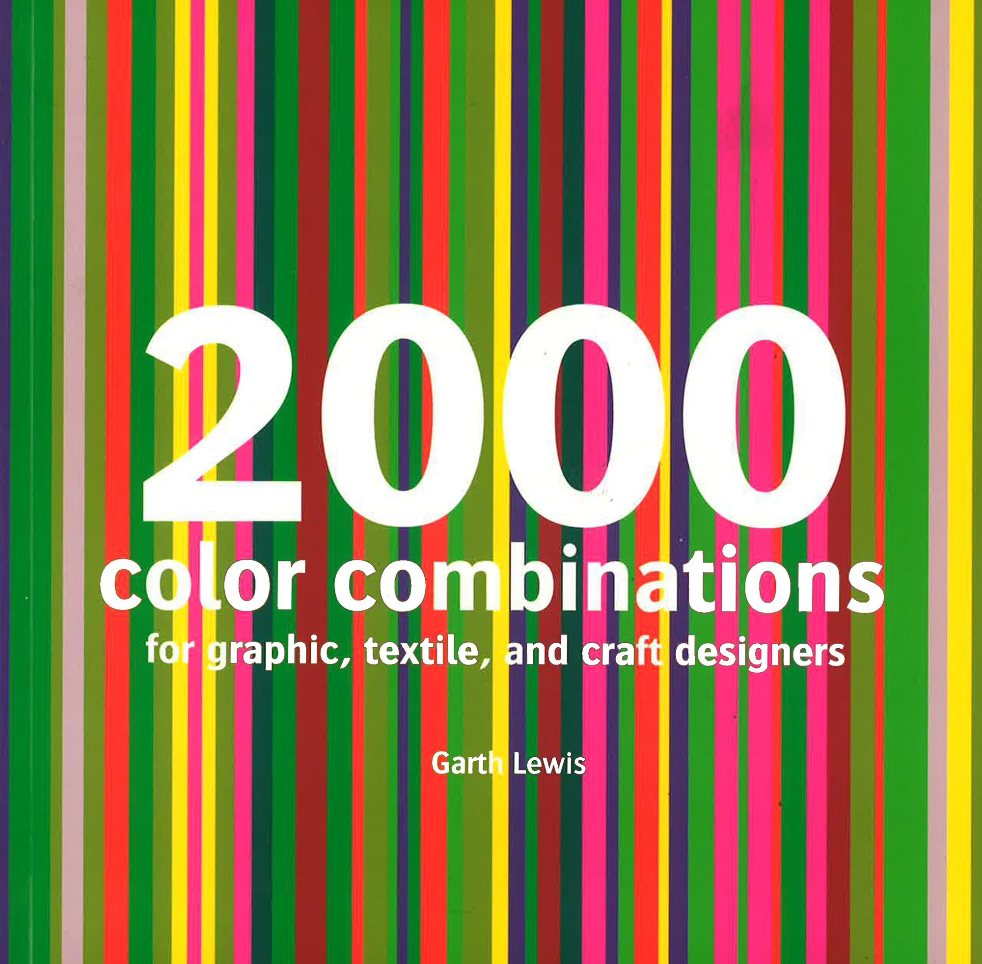 2000 Color Combinations : For Graphic, Textile, And Craft Designers