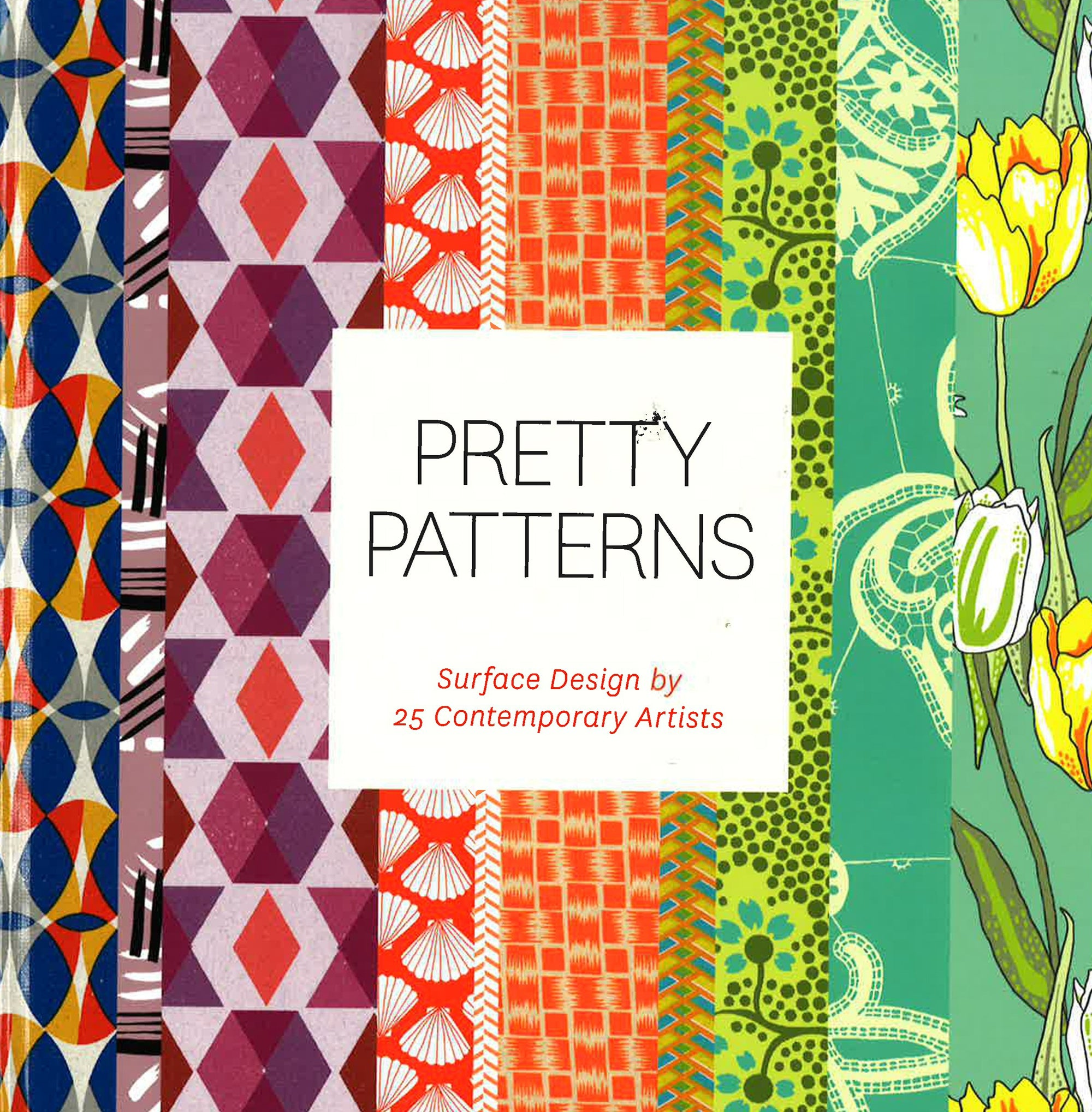 Pretty Patterns: Surface Design By 25 Contem