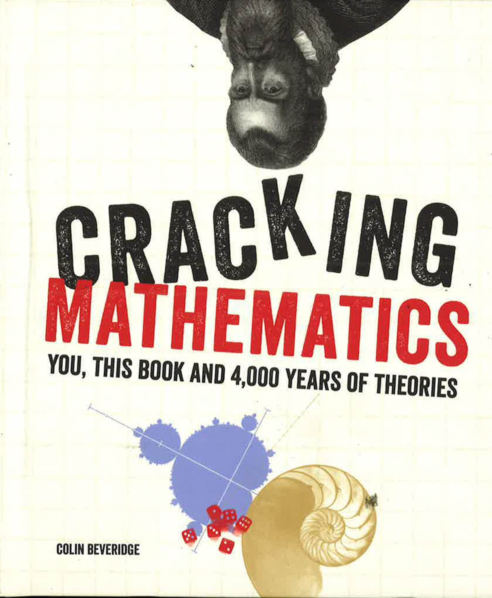 Cracking Mathematics: You, This Book And 4,000 Years Of Theories