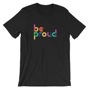 Be Proud Limited Edition T-Shirt - Black