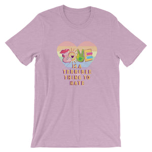 Love is a Terrible Thing to Hate T-Shirt - Lilac