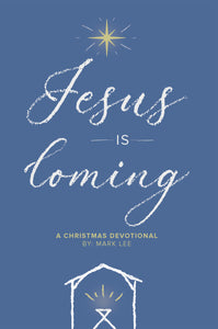 Jesus is Coming - A Christmas Devotional