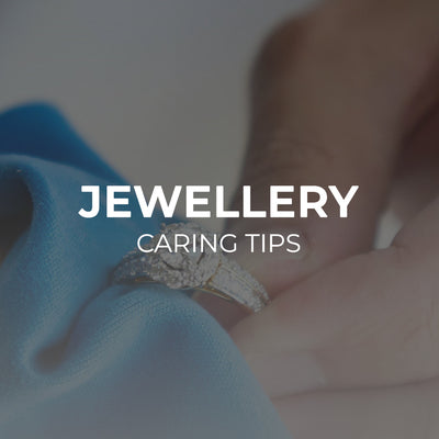 Jewellery Caring Tips