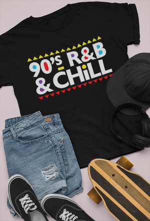 90's R&B and CHILL TSHIRT - Gray's Active Wear Printing