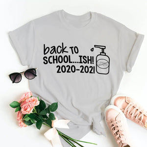 BACK TO SCHOOL....ISH 2020 T-SHIRT - Gray's Active Wear Printing