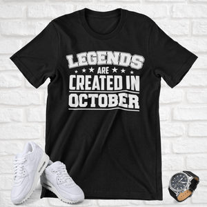 LEGENDS ARE CREATED IN OCTOBER T-SHIRT - Gray's Active Wear Printing