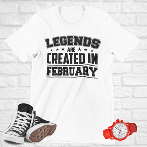 LEGENDS ARE CREATED IN FEBRUARY T-SHIRT - Gray's Active Wear Printing