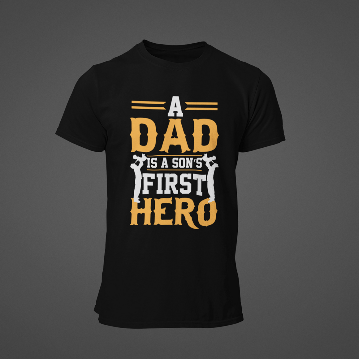 A DAD IS A SON'S FIRST HERO T-SHIRT - Gray's Active Wear Printing
