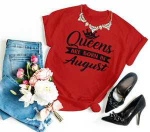 QUEENS ARE BORN IN AUGUST TSHIRT - Gray's Active Wear Printing