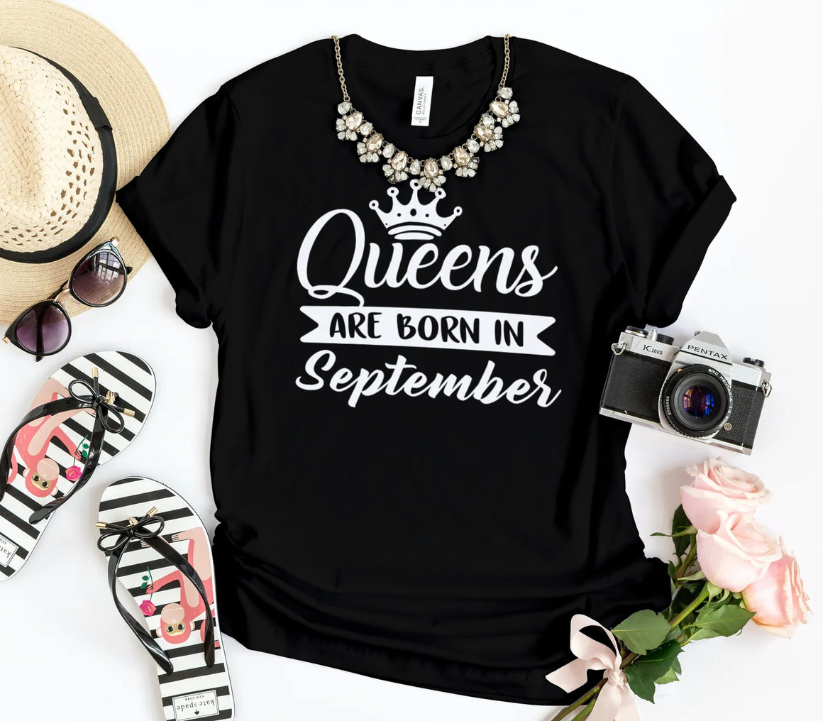 QUEENS ARE BORN IN SEPTEMBER TSHIRT - Gray's Active Wear Printing