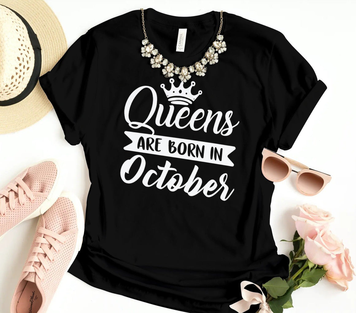 QUEENS ARE BORN IN OCTOBER TSHIRT - Gray's Active Wear Printing