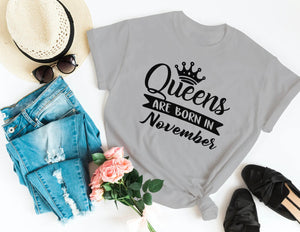 QUEENS ARE BORN IN NOVEMBER TSHIRT - Gray's Active Wear Printing