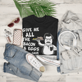 Bring me all the bacon and eggs WOMEN'S T-SHIRT - Ron Swanson - Parks and Recreation