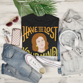 Have You Lost Your Mind WOMEN'S TSHIRT