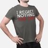 I regret nothing MEN'S T-SHIRT- Ron Swanson - Parks and Recreation