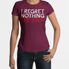 I regret nothing WOMEN'S T-SHIRT - Ron Swanson - Parks and Recreation