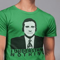 I understand nothing MEN'S T-SHIRT- Michael Scott - The Office