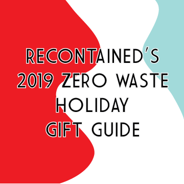 Recontained's 2019 Zero Waste Holiday Gift Guide